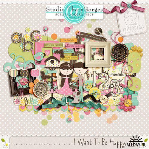 Скрап-набор - I Want To Be Happy
